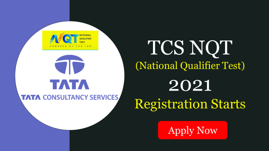 TCS NQT 2021 registration is opened now